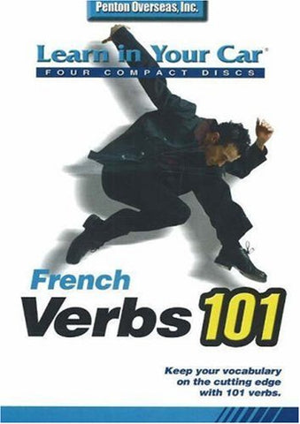 French Verbs 101 (Learn In Your Car) (French Edition)