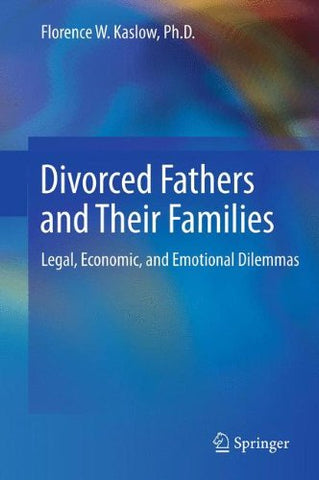Divorced Fathers And Their Families: Legal, Economic, And Emotional Dilemmas