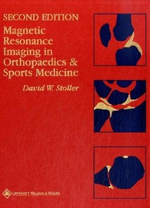 Magnetic Resonance Imaging In Orthopaedics & Sports Medicine