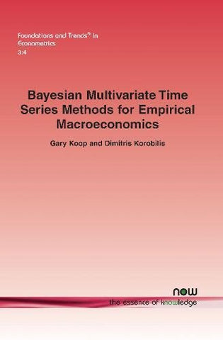 Bayesian Multivariate Time Series Methods For Empirical Macroeconomics (Foundations And Trends(R) In Econometrics)