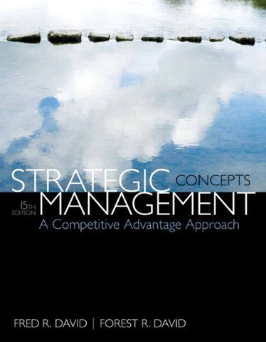 Strategic Management: A Competitive Advantage Approach, Concepts (15Th Edition)