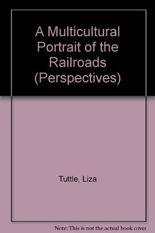 A Multicultural Portrait Of The Railroads (Perspectives)