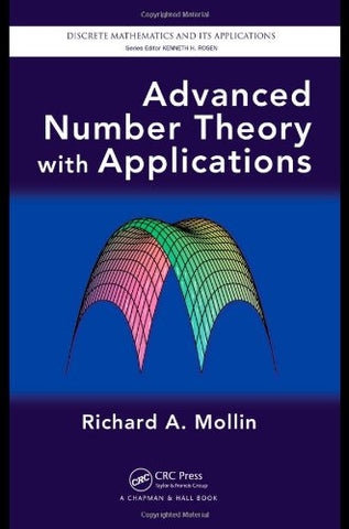 Advanced Number Theory With Applications (Discrete Mathematics And Its Applications)
