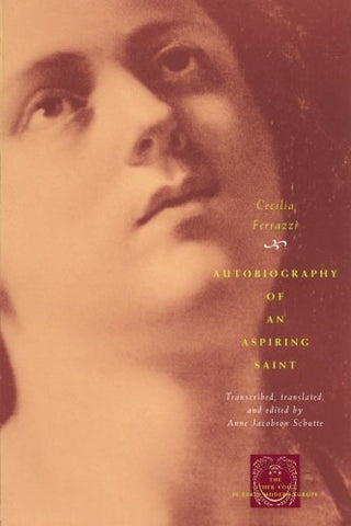 Autobiography Of An Aspiring Saint (The Other Voice In Early Modern Europe)