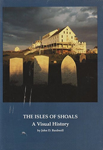 The Isles Of Shoals: A Visual History (Publication Of The Portsmouth Marine Society)