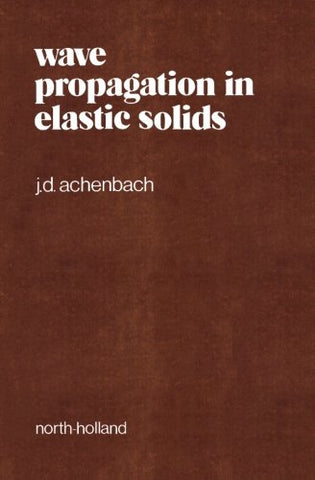 Wave Propagation In Elastic Solids, Volume 16 (North-Holland Series In Applied Mathematics And Mechanics)