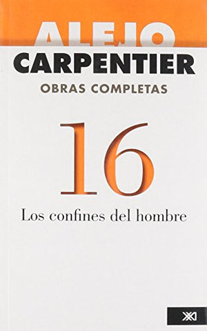 Los Confines Del Hombre / The Confines Of Man (Obras Completas / Complete Works) (Spanish Edition)