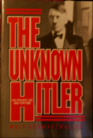 The Unknown Hitler: His Private Life And Fortune (A Zenith Edition) (English And German Edition)