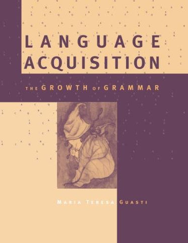 Language Acquisition: The Growth Of Grammar (Mit Press)