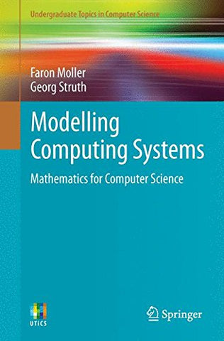 Modelling Computing Systems: Mathematics For Computer Science (Undergraduate Topics In Computer Science)