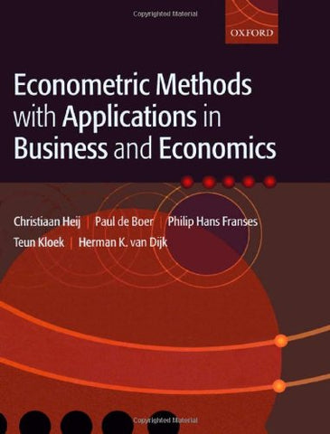 Econometric Methods With Applications In Business And Economics