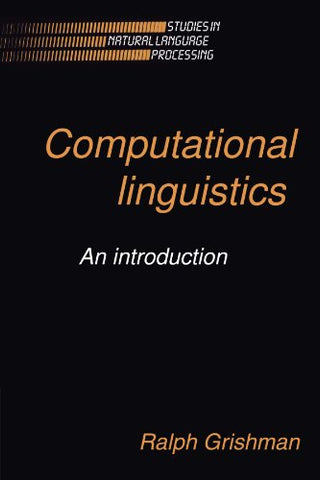 Computational Linguistics: An Introduction (Studies In Natural Language Processing)
