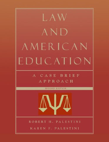 Law And American Education: A Case Brief Approach