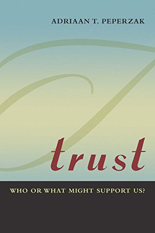 Trust: Who Or What Might Support Us?