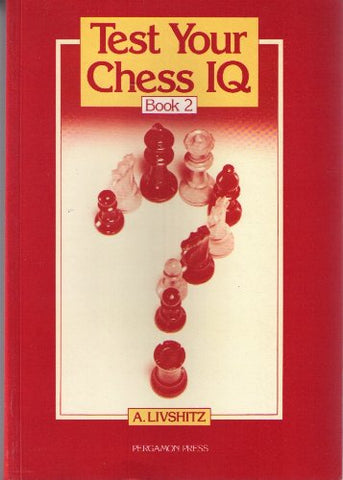 Test Your Chess Iq - Book 2 (Bk. 2)