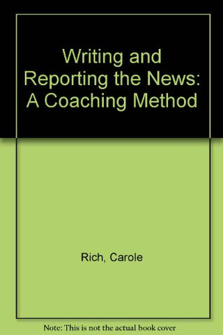 Writing And Reporting News: A Coaching Method (Mass Communication)