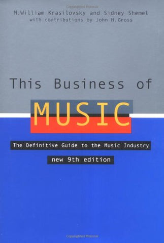 This Business Of Music: The Definitive Guide To The Music Industry, Ninth Edition (Book Only)