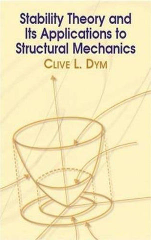 Stability Theory And Its Applications To Structural Mechanics (Dover Civil And Mechanical Engineering)