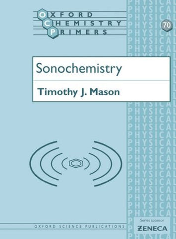 Sonochemistry (Oxford Chemistry Primers)