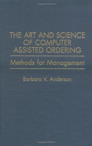 The Art And Science Of Computer Assisted Ordering: Methods For Management