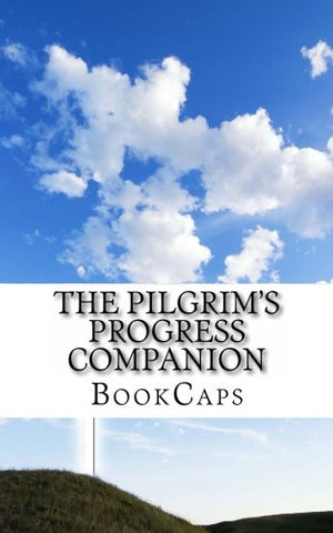 The Pilgrim'S Progress Companion: Includes Study Guide, Historical Context, And Character Index