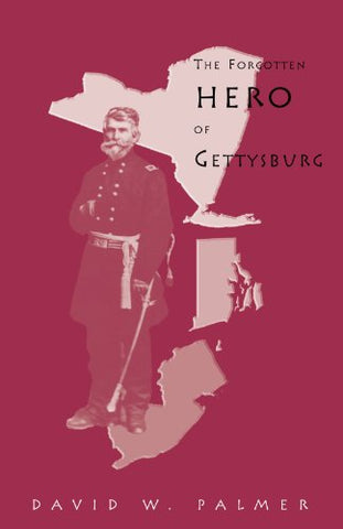 The Forgotten Hero Of Gettysburg: A Biography Of General George Sears Greene