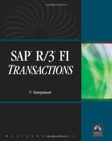 Sap R/3 Fi Transactions (Business (Infinity Science Press))