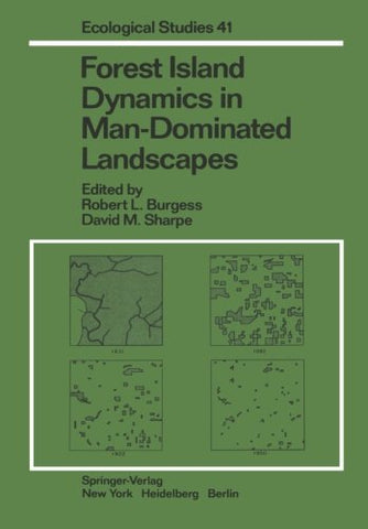 Forest Island Dynamics In Man-Dominated Landscapes (Ecological Studies)