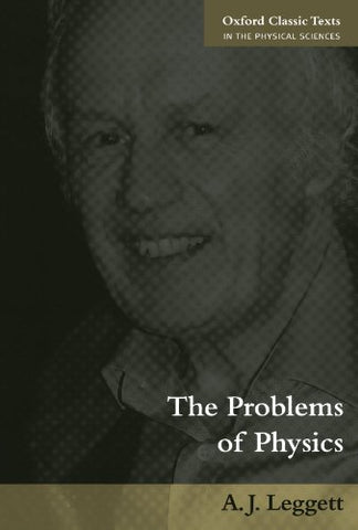 The Problems Of Physics (Oxford Classic Texts In The Physical Sciences)