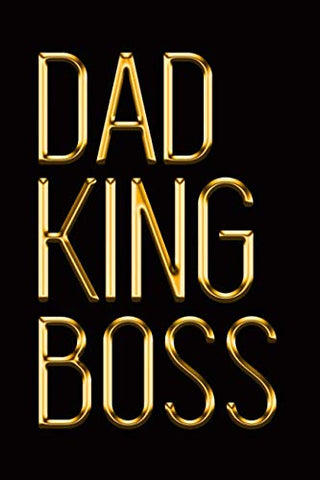 Dad King Boss: Elegant Gold & Black Notebook | Show Them Youre The Man! | Stylish Luxury Journal (Luxury Notebooks)
