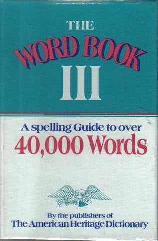 The Word Book Iii: A Spelling Guide To Over 40,000 Words