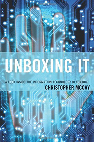Unboxing It: A Look Inside The Information Technology Black Box