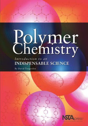 Polymer Chemistry: Introduction To An Indispensable Science