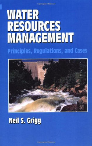Water Resources Management: Principles, Regulations, And Cases