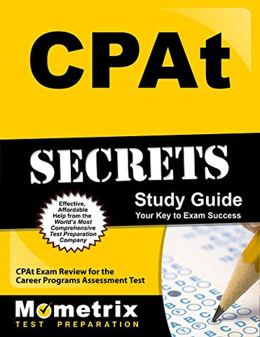 Cpat Secrets Study Guide: Cpat Exam Review For The Career Programs Assessment Test