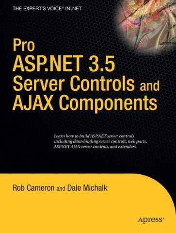 Pro Asp.Net 3.5 Server Controls And Ajax Components (Expert'S Voice In .Net)