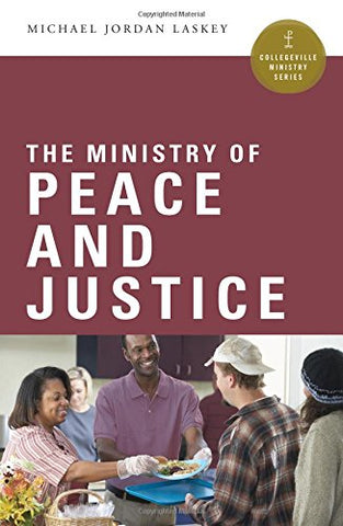 The Ministry Of Peace And Justice (Collegeville Ministry Series)