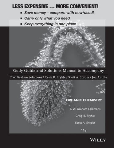 Student Study Guide And Student Solutions Manual To Accompany Organic Chemistry 11E, Binder Ready Version