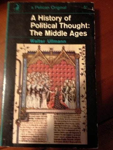 A History Of Political Thought: The Middle Ages