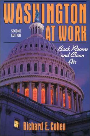 Washington At Work: Back Rooms And Clean Air (2Nd Edition)