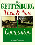 The Gettysburg Then And Now Companion