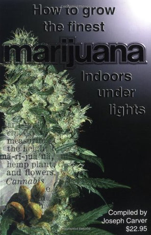 How To Grow The Finest Marijuana Indoors Under Lights