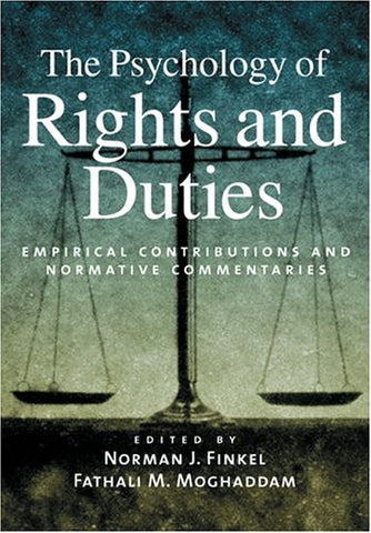 The Psychology Of Rights And Duties: Empirical Contributions And Normative Commentaries (Law And Public Policy: Psychology And The Social Sciences)