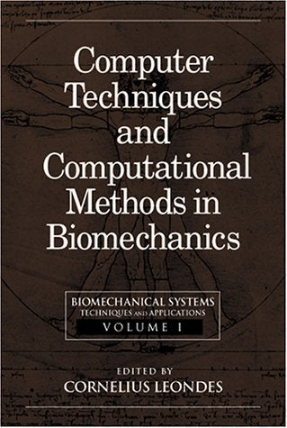 Biomechanical Systems: Techniques And Applications, Volume I: Computer Techniques And Computational Methods In Biomech