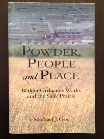 Powder, People And Place: Badger Ordnance Works And The Sauk Prairie