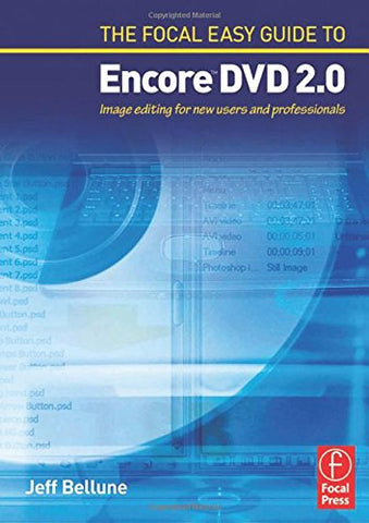 The Focal Easy Guide To Adobe  Encore T Dvd 2.0