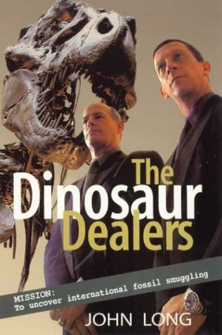 The Dinosaur Dealers: Mission: To Uncover International Fossil Smuggling