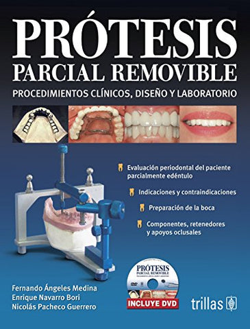 Protesis Parcial Removible / Removable Partial Denture: Procedimientos Clinicos, Diseno Y Laboratorio / Clinical Procedures, Laboratory And Design (Spanish Edition)