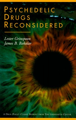 Psychedelic Drugs Reconsidered (Drug Policy Classics Reprints Series Number 1)
