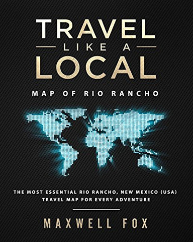 Travel Like A Local - Map Of Rio Rancho: The Most Essential Rio Rancho, New Mexico (Usa) Travel Map For Every Adventure